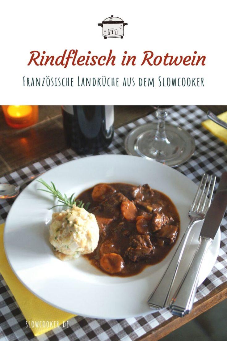 Daube de boeuf Rindfleisch in Rotwein   Langsam kocht besser