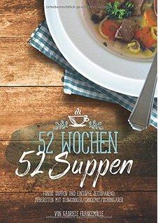 52 Wochen 52 Suppen