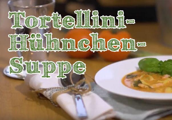 Tortellini-Hühnchen-Suppe