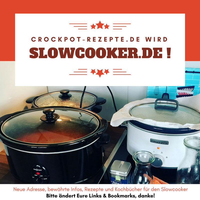 Der Crockyblog heisst jetzt slowcooker.de! | Langsam kocht besser
