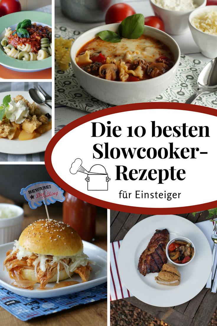 Die 10 besten Slowcooker-Rezepte für Anfänger | Langsam kocht besser